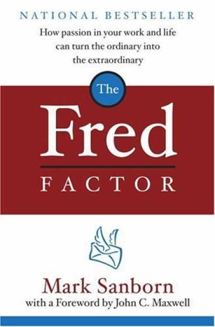 Bestsellers (2006) - The Fred Factor: How passion in your work and life can turn the ordinary into th