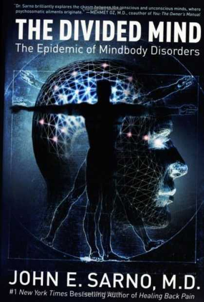 Bestsellers (2006) - The Divided Mind: The Epidemic of Mindbody Disorders by John E. Sarno
