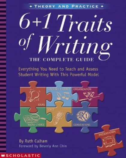 Bestsellers (2006) - 6 + 1 Traits of Writing: The Complete Guide (Grades 3 and Up) by Ruth Culham