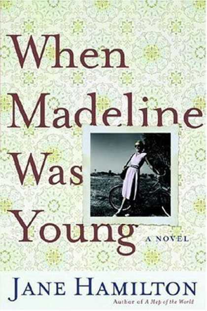 Bestsellers (2006) - When Madeline Was Young: A Novel by Jane Hamilton