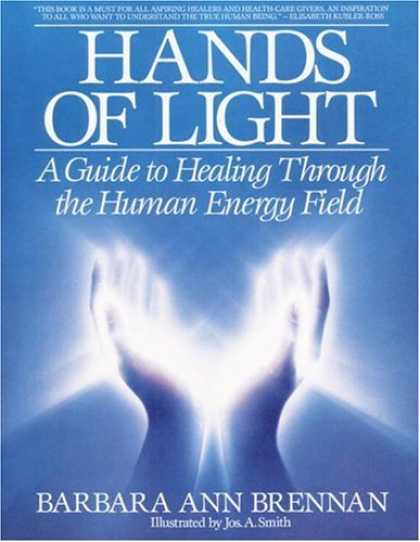 Bestsellers (2006) - Hands of Light: A Guide to Healing Through the Human Energy Field by Barbara Bre