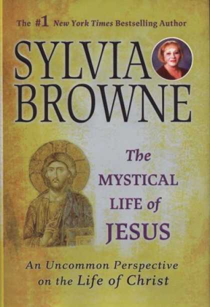 Bestsellers (2006) - The Mystical Life of Jesus: An Uncommon Perspective on the Life of Christ by Syl
