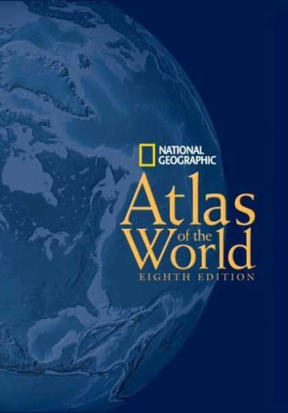 Bestsellers (2006) - National Geographic Atlas of the World, Eighth Edition by National Geographic