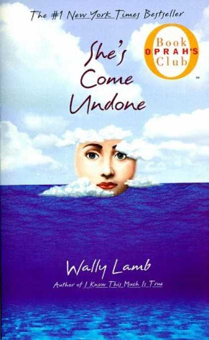 Bestsellers (2006) - She's Come Undone (Oprah's Book Club) by Wally Lamb