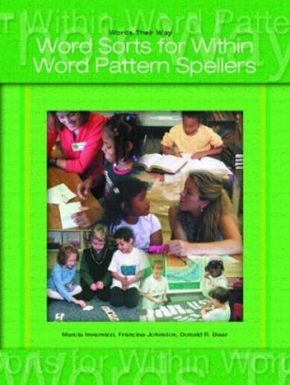 Bestsellers (2006) - Words Their Way: Word Sorts for Within Word Pattern Spellers by Marcia Invernizz