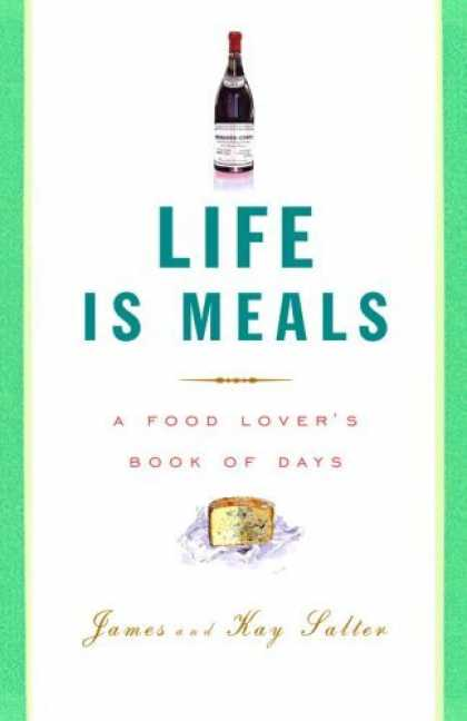 Bestsellers (2006) - Life Is Meals: A Food Lover's Book of Days by James Salter