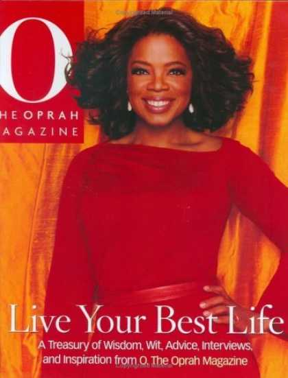 Bestsellers (2006) - Live Your Best Life: A Treasury of Wisdom, Wit, Advice, Interviews, and Inspirat
