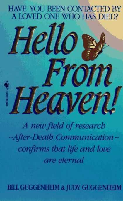 Bestsellers (2006) - Hello from Heaven: A New Field of Research-After-Death Communication Confirms Th