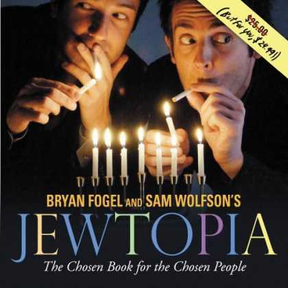 Bestsellers (2006) - Jewtopia: The Chosen Book for the Chosen People by Bryan Fogel