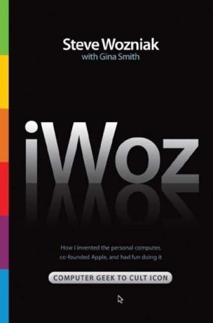 Bestsellers (2006) - iWoz: From Computer Geek to Cult Icon: How I Invented the Personal Computer, Co-