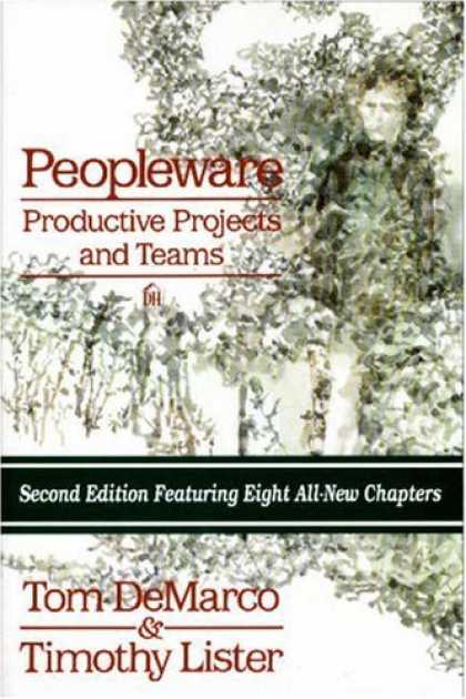 Bestsellers (2006) - Peopleware : Productive Projects and Teams, 2nd Ed. by Tom Demarco