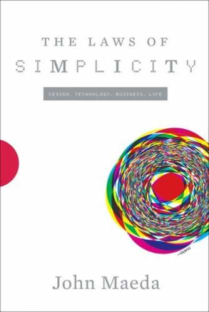 Bestsellers (2006) - The Laws of Simplicity (Simplicity: Design, Technology, Business, Life) by John
