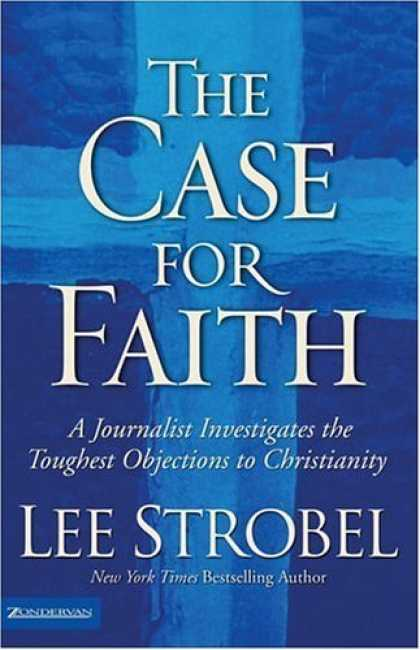 Bestsellers (2006) - The Case for Faith: A Journalist Investigates the Toughest Objections to Christi