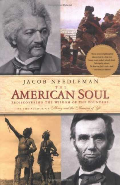 Bestsellers (2006) - The American Soul: Rediscovering the Wisdom of the Founders by Jacob Needleman