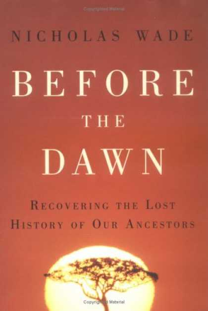 Bestsellers (2006) - Before the Dawn: Recovering the Lost History of Our Ancestors by Nicholas Wade