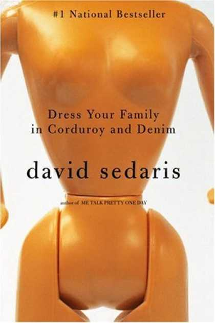 Bestsellers (2006) - Dress Your Family in Corduroy and Denim by David Sedaris