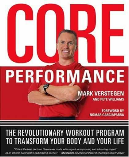 Bestsellers (2006) - Core Performance: The Revolutionary Workout Program To Transform Your Body And Y