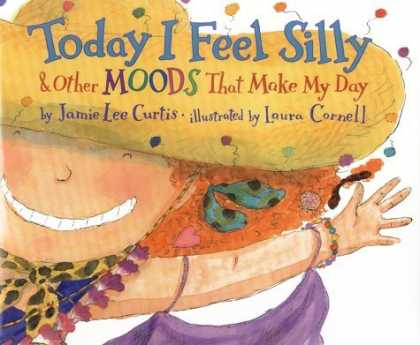 Bestsellers (2006) - Today I Feel Silly: And Other Moods That Make My Day by Jamie Lee Curtis