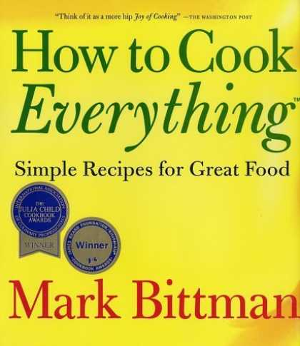 Bestsellers (2006) - How to Cook Everything: Simple Recipes for Great Food by Mark Bittman