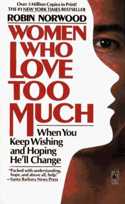 Bestsellers (2006) - Women Who Love Too Much by Robin Norwood