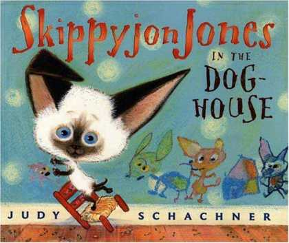 Bestsellers (2006) - Skippyjon Jones in the Dog-House by Judy Schachner