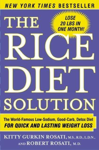 Bestsellers (2006) - The Rice Diet Solution: The World-Famous Low-Sodium, Good-Carb, Detox Diet for Q