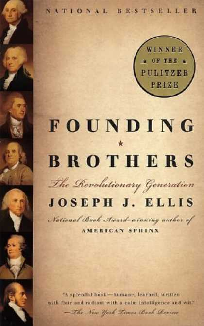 Bestsellers (2006) - Founding Brothers: The Revolutionary Generation by Joseph J. Ellis