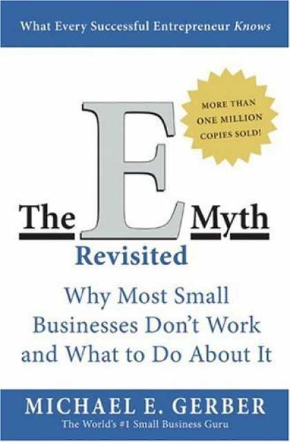 Bestsellers (2006) - The E-Myth Revisited: Why Most Small Businesses Don't Work and What to Do About