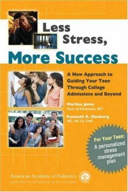 Bestsellers (2006) - Less Stress, More Success: A New Approach to Guiding Your Teen Through College A