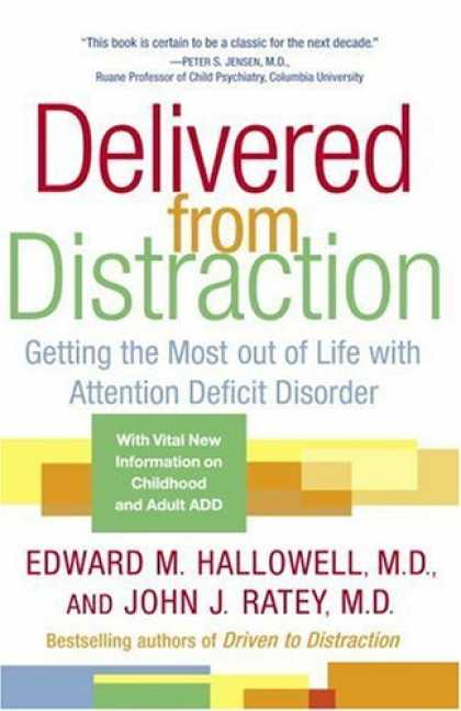 Bestsellers (2006) - Delivered from Distraction: Getting the Most out of Life with Attention Deficit