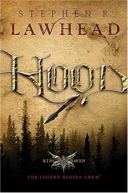Bestsellers (2006) - Hood (King Raven Trilogy, Book 1) by Stephen R. Lawhead