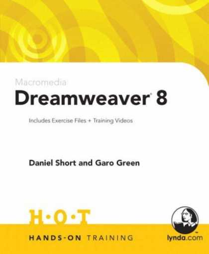 Bestsellers (2006) - Macromedia Dreamweaver 8 Hands-On Training by Daniel Short