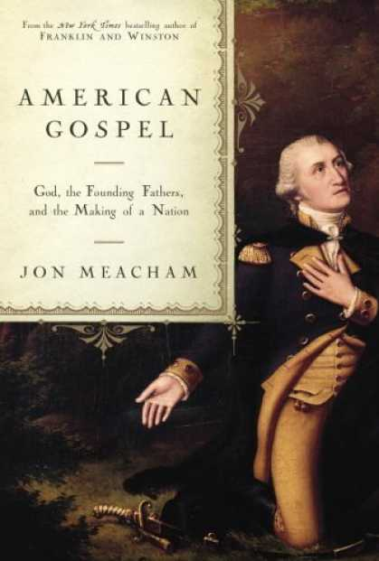 Bestsellers (2006) - American Gospel: God, the Founding Fathers, and the Making of a Nation by Jon Me