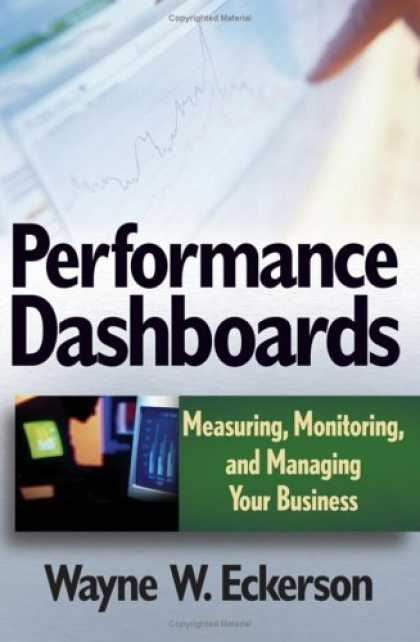 Bestsellers (2006) - Performance Dashboards: Measuring, Monitoring, and Managing Your Business by Way