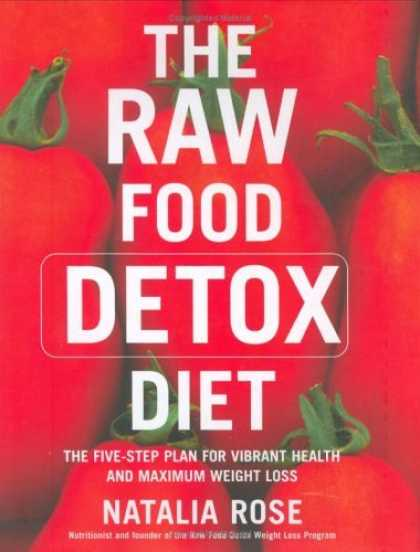 Bestsellers (2006) - The Raw Food Detox Diet: The Five-Step Plan for Vibrant Health and Maximum Weigh