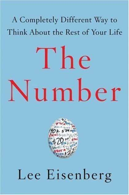 Bestsellers (2006) - The Number : A Completely Different Way to Think About the Rest of Your Life by