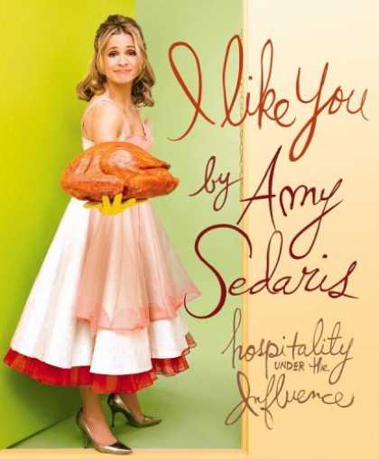 Bestsellers (2006) - I Like You: Hospitality Under the Influence by Amy Sedaris