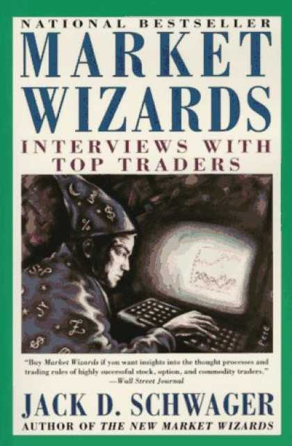 Bestsellers (2006) - Market Wizards: Interviews with Top Traders by Jack D. Schwager