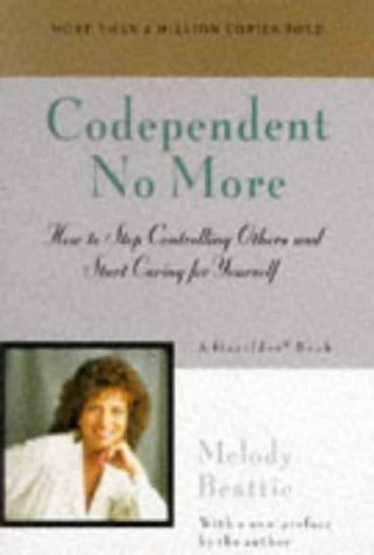 Bestsellers (2006) - Codependent No More: How to Stop Controlling Others and Start Caring for Yoursel