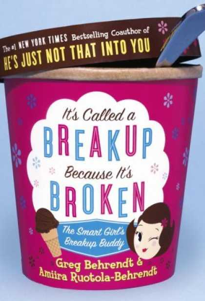 Bestsellers (2006) - It's Called a Breakup Because It's Broken: The Smart Girl's Break-Up Buddy by Gr