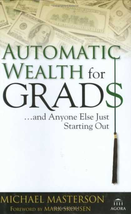 Bestsellers (2006) - Automatic Wealth for Grads... and Anyone Else Just Starting Out by Michael Maste