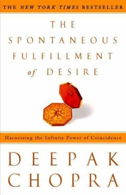 Bestsellers (2006) - The Spontaneous Fulfillment of Desire: Harnessing the Infinite Power of Coincide