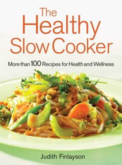 Bestsellers (2006) - The Healthy Slow Cooker: More than 100 Dishes for Health and Wellness by Judith