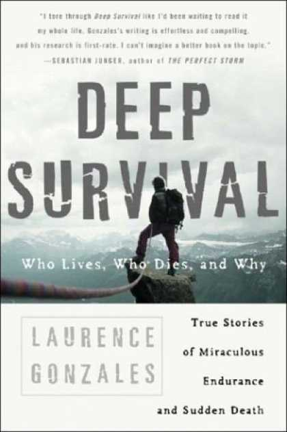 Bestsellers (2006) - Deep Survival: Who Lives, Who Dies, and Why by Laurence Gonzales