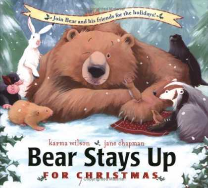 Bestsellers (2006) - Bear Stays Up for Christmas by Karma Wilson