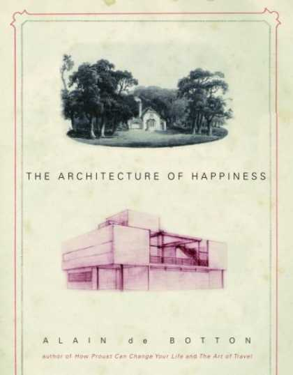 Bestsellers (2006) - The Architecture of Happiness by Alain De Botton
