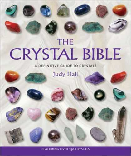 Bestsellers (2006) - The Crystal Bible: A Definitive Guide to Crystals by Judy Hall