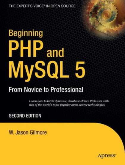 Bestsellers (2006) - Beginning PHP and MySQL 5: From Novice to Professional, Second Edition by W. Jas