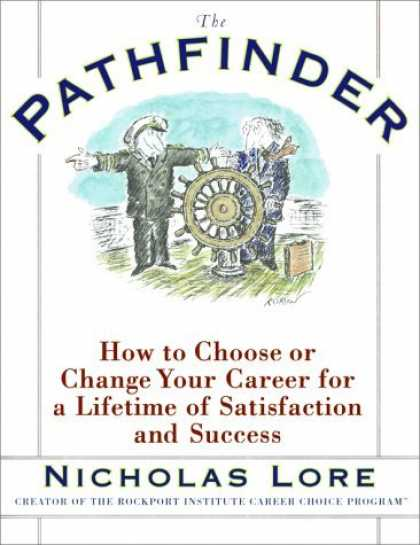 Bestsellers (2006) - The Pathfinder: How to Choose or Change Your Career for a Lifetime of Satisfacti