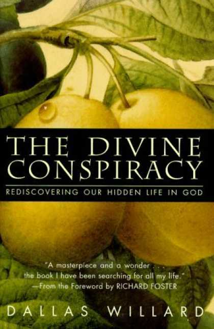 Bestsellers (2006) - The Divine Conspiracy: Rediscovering Our Hidden Life In God by Dallas Willard
